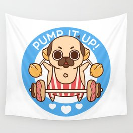 Pump It Up, Puglie! Wall Tapestry