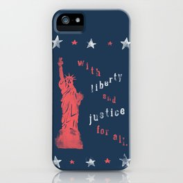 Liberty & Justice For All iPhone Case