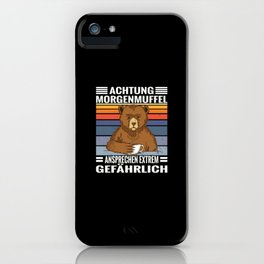 Coffee bear saying morning grouch extremely dangerous iPhone Case