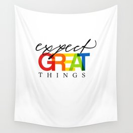 Expect Great Things Wall Tapestry