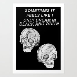 DREAMING IN BLACK AND WHITE 2 Art Print