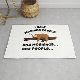 I Hate Morning People Sloth Sarcasm Late Riser Rug
