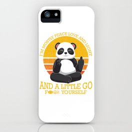 Mostly Peace Love Light And A Little go F You iPhone Case