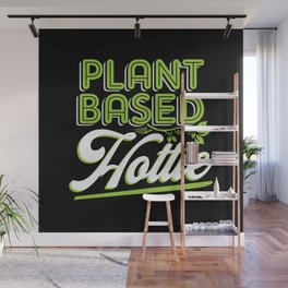 Plant Based Hottie Wall Mural