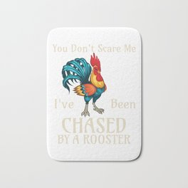 You Don't Scare Me I've Been Chased By A Rooster Funny Farm design Bath Mat