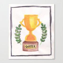 Quitter Canvas Print