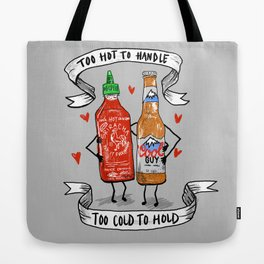 Too Hot to Handle, Too Cold to Hold Tote Bag