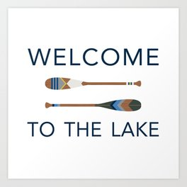 Welcome to the Lake Art Print
