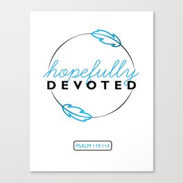 Hopefully Devoted Canvas Print