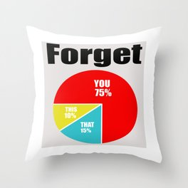 Forget You! Throw Pillow