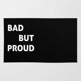 Bad But Proud Rug