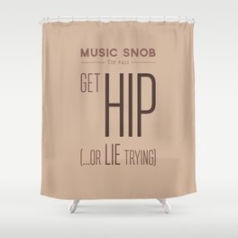 Get HIP — Music Snob Tip #411 Shower Curtain