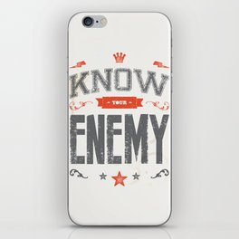 KNOW YOUR ENEMY iPhone Skin