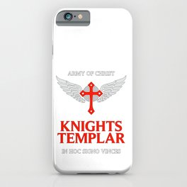 Knights Templar motto / The crusader / In Hoc Signo Vinces / Army of Christ iPhone Case