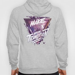 Make your transition (purple) Hoody