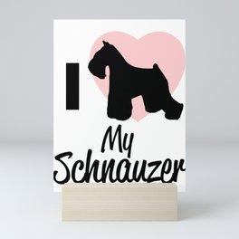 I Love My Schnauzer Mini Art Print