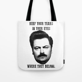 Keep your tears in your eyes Tote Bag