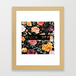 Say it with Flowers: FUCK OFF Framed Art Print