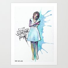 If I Stay Extremely Still Someone will Finally Hear Me Art Print
