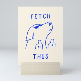 Fetch This Mini Art Print