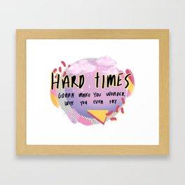 hardtimes Framed Art Print