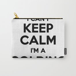 I cant keep calm I am a GOLDING Carry-All Pouch