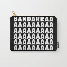 BANDARRAAAAA Carry-All Pouch