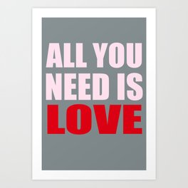All You Need Is Love (Pink) Art Print