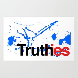 Truth in lies 2 Art Print