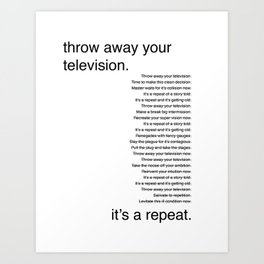 Throw Away Your Television Art Print