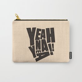 Yeah Na Yea Typographic Art Lettering Design Carry-All Pouch
