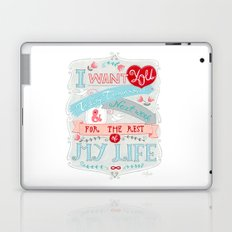 I Want You For The Rest Of My Life Laptop & iPad Skin
