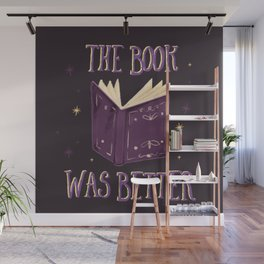 The Book Was Better Wall Mural