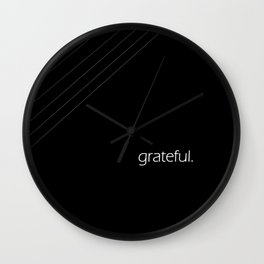 grateful. Wall Clock