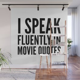 I SPEAK FLUENTLY IN MOVIE QUOTES Wall Mural