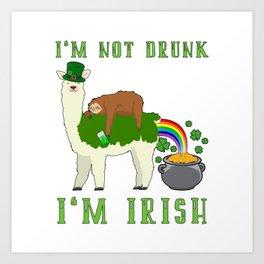 St Patricks Day I'm Not Drunk I'm Irish Art Print