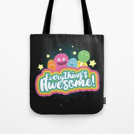 Everything's Awesome! Tote Bag