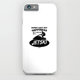 Money Can't Buy Happiness Watercraft iPhone Case