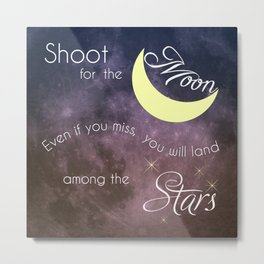 Motivational Les Brown Shoot for the Moon Metal Print