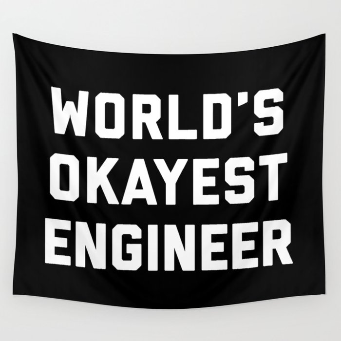 Worlds Okayest Engineer Funny Quote Wall Tapestry By Envyart Society6