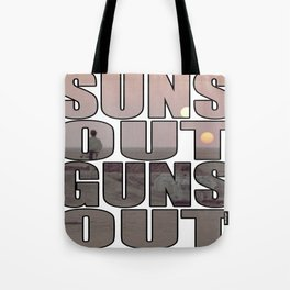 Suns Out Guns Out Tote Bag