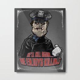 Matt Cordell (Maniac Cop) Metal Print