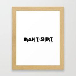 IRON T-SHIRT Framed Art Print