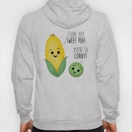I Love You Sweet Pea! You're So Corny! Hoody