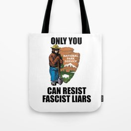 Only You Can Resist Fascist Liar Tote Bag