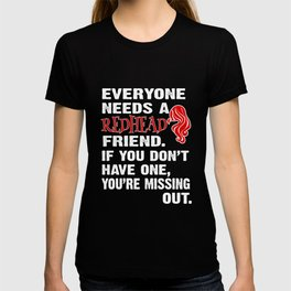 Redhead T-Shirt Everyone Needs A Redhead Friend Gift Apparel T-shirt