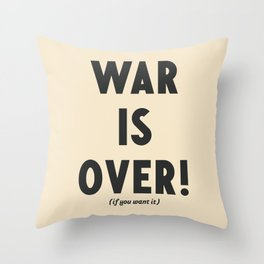 War is over, if you want it, peace message, vintage illustration, anti-war, Happy Xmas, song quote Throw Pillow