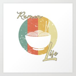 Ramen Life Japanese Noodles Vintage Retro Style Japan Japanese Food Art Print