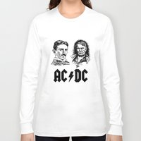 acdc Long Sleeve T-shirts featuring AC-DC Nikolas TESLA Thomas Edison by nicksoulart