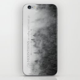 The Mountains are Calling Black and White Quote Photograph iPhone Skin